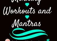 Morning Workouts and Mantras / Workouts and mantras to start your morning off right! These will help get your mornings on a schedule and motivate you to get through your daily goals!