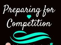 Preparing for Competition / Tips for those who want to compete in some form of fitness competition :)