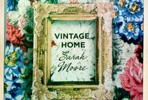 ~ Vintage Home ~ Sarah Moore & others