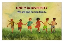 Unity in Diversity / It calls for a wider loyalty, for a larger aspiration than any that has animated the human race. It insists upon the subordination of national impulses and interests to the imperative claims of a unified world. It repudiates excessive centralization on one hand, and disclaims all attempts at uniformity on the other. Its watchword is unity in diversity. / by Human Amity