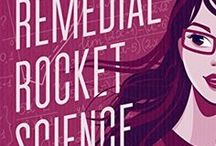 Remedial Rocket Science / An inspiration board for the characters and places in Remedial Rocket Science: A Romantic Comedy by Susannah Nix