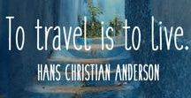 Travel Quotes / Quotes that inspire me to travel more!