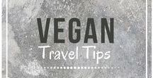 Vegan Travel Tips / Vegan travel inspiration. Follow for helpful travel and dining tips when planning your next vegan-friendly getaway!