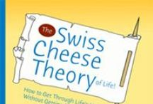 The Swiss Cheese Theory of Life!  / The Self-Help Book that gets you through Life's holes without getting stuck in them!  Smile and Say Cheese! / by Judy Belmont - Belmont Wellness