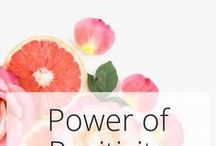 Power of Positivity / Kepp your days positive. The happier, healthier you has a bright future!