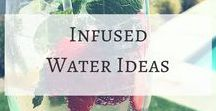 Infused Water Ideas / Inspiration to drink more water | Infused Water | Fruit Infused Water | Stay Hyradated