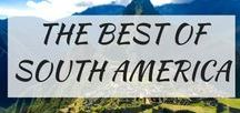 South America / Beautiful places that everyone needs to see in South America.