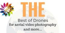 Best of Drones / Best drones and uav for aerial videography, photography, mapping, racing and more.