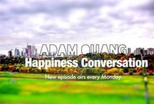 Happiness Conversation / Inspiration from Torontorian creating happiness in their live, a Happiness Conversation with Adam Quang