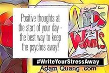 Colouring Video #WriteYourStressAway / Positive thoughts at the start of your day - the best way to keep the psychos away! inspiration quote Colouring Video #WriteYourStressAway  http://www.adamquang.com/?page_id=912