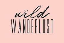 Wild Wanderlust / adventure + travel inspiration