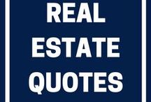 Real Estate Quotes We Love / Inspirational, motivational, and often just plain old fashioned common sense, these real estate quotes are sure to strike a chord with anyone interested in property.