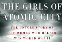 Girls of Atomic City / Coming March 5, 2013, from Touchstone/Simon & Schuster, the remarkable story of young women in World War II who unknowingly worked on the world's most powerful weapon. By Denise Kiernan.