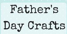 Father's Day Ideas / Father's Day crafts, gifts and ideas.