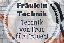 """Fräulein Technik - Technik von Frau für Frauen! / Hier gibt es Technik möglichst leicht erklärt! Außerdem gibt es hier witziges zu """"Frau & Technik"""" Klischees!"""