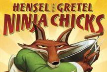 Hensel and Gretel: Ninja Chicks / HENSEL AND GRETEL: NINJA CHICKS picture book and activities