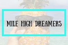 Mile High Dreamers / Mile High Dreamers - A blog that focuses on helping fellow dreamers love life through healthy living, travel, and following their passion.