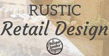 Rustic Retail Design