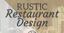Rustic Restaurant Design