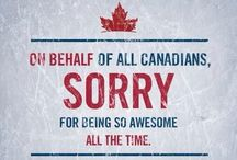 'O Canada / All thing Canadian- Places, Foods, Sports, Olympic Pride, Clothes & Much More.