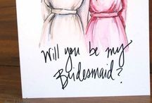 Will You Be My Bridesmaid? / by Crazy Beautiful Weddings