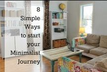 Home: Less is More / Exploring minimalism and minimizing-shrinking my stuff to expand my life.