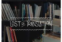 Lost in Translation / A compilation of our favorite words that don't quite translate to English!