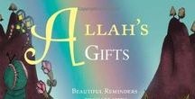 Books / A collection of inspiring children's books including my book Allah's Gifts.