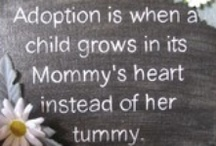 ADOPTION...THE GIFT OF LIFE / by Keri Phipps