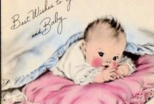 Ever So Precious Babies / I love these precious baby pictures and illustrations, cards, etc. / by Paula Snoddy