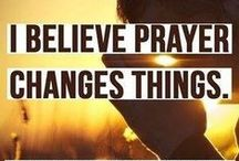 Prayer Moves Mountains.. / Believing in things not seen, and trusting God.