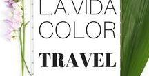 L.A. Vida Color Travel / Travel, destinations, vacation, dream vacations
