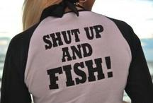 Fishing  / by Ashley Roger