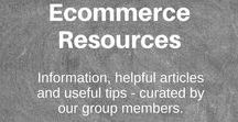 GROUP BOARD: Ecommerce Resources / Information, helpful articles and useful tips - curated by our group members.