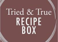 Tried and True Recipe Box / My go to recipes that I will turn to time and time again.