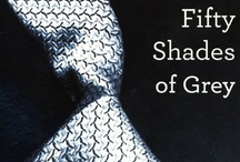 Fifty Shades of Grey / Fifty Shades of Grey • You've read the books • You are looking forward to see the movie • In the meantime let's share our memories on Pinterest