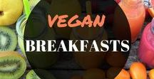 VEGAN BREAKFASTS / Vegan breakfast recipes and inspiration. Anything smoothies, bowls, easy, gluten free, healthy and delicious!
