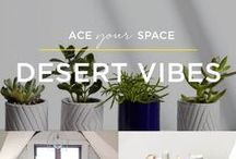 Ace Your Space: Desert Vibes / Chase that desert sun with this low-key look that incorporates bohemian accents, natural materials, and handcrafted designs.