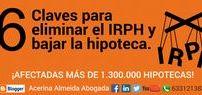 6 Claves para eliminar el IRPH y bajar la hipoteca. / Al firmar una hipoteca se fija un índice de referencia para calcular los intereses que nos van a cobrar. El IRPH (Índice de Referencia de Préstamos Hipotecarios) se trata de un índice alternativo al Euríbor, un 13 % de las hipotecas firmadas en España (1.300.000 hipotecas). http://acerinaalmeidaabogada.blogspot.com.es/2016/10/6-claves-para-eliminar-el-irph-y-bajar.html