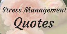 Stress Management Quotes / Stress managements quotes, stress management quotes inspiration, stress management quotes funny, stress management words