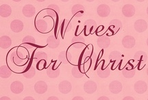 Wives For Christ / Wives For Christ is a group board designed for single and married women who want to learn how to have a Godly marriage as well as to encourage one another. / by Lindsey ♥