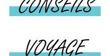 CONSEILS VOYAGE / Conseils et astuces de voyage