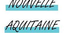 NOUVELLE AQUITAINE / Une de mes régions favorites de France, la Nouvelle Aquitaine: récits de voyage, lifestyle, cuisine, culture locale...