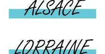 ALSACE, LORRAINE / Strasbourg, Nancy, Colmar et toutes les jolies endroits de cette merveilleuse région l'Alsace-Lorraine !