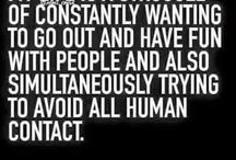 I AM INTROVERT. / ..... and damn proud of it. Introverted people are the best, they truly are. There's nothing wrong with being the person you are. People just need to learn to love and understand the socially different.