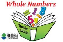 Whole Numbers / Big Ideas Learning Basic Skills Handbook worksheets and answers for problems relating to Whole Numbers.