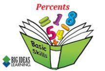 Percents (Middle School) / Big Ideas Learning Basic Skills Handbook worksheets and answers for problems relating to Percents.