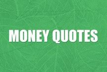 Money Advice Quotes / Only the most inspirational and practical quotes from history's money geniuses.