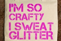 She's a Crafty Girl / I like big crafts and I cannot lie / by Tori Fortenberry