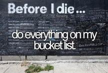 Bucket List / by Tammy Eime